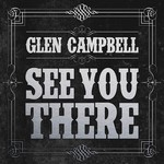 Glen Campbell, See You There