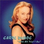 Carol Duboc, With All That I Am
