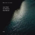June Tabor, Huw Warren & Iain Ballamy, Quercus