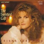 Trisha Yearwood, The Sweetest Gift mp3