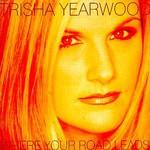 Trisha Yearwood, Where Your Road Leads