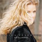 Trisha Yearwood, Real Live Woman mp3