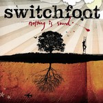 Switchfoot, Nothing Is Sound