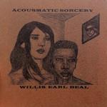 Willis Earl Beal, Acousmatic Sorcery