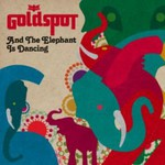 Goldspot, And the Elephant is Dancing mp3