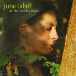 June Tabor, At the Wood's Heart