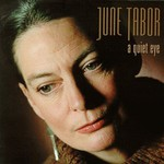 June Tabor, A Quiet Eye