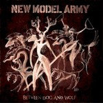 New Model Army, Between Dog and Wolf