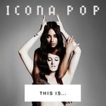 Icona Pop, This Is... Icona Pop