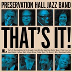 Preservation Hall Jazz Band, That's It!