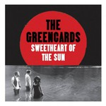 The Greencards, Sweetheart of the Sun