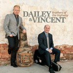 Dailey & Vincent, Brothers Of The Highway
