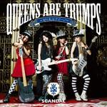 SCANDAL, Queens are trumps -Kirifudawa Queen-