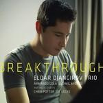 Eldar Djangirov Trio, Breakthrough