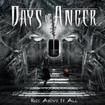 Days of Anger, Rise Above It All