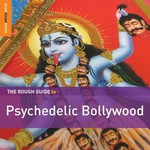 Various Artists, Rough Guide To Psychedelic Bollywood mp3