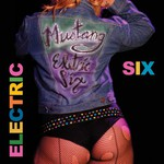 Electric Six, Mustang