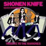 Shonen Knife, Osaka Ramones: Tribute to The Ramones