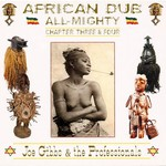 Joe Gibbs and The Professionals, African Dub All-Mighty (Chapter Three & Four)