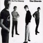The Chords, So Far Away