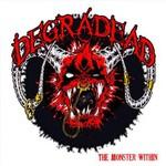 Degradead, The Monster Within