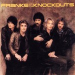 Franke & The Knockouts, Franke & The Knockouts