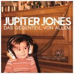Jupiter Jones, Das Gegenteil Von Allem
