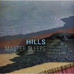 Hills, Master Sleeps