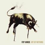 Foy Vance, Joy Of Nothing