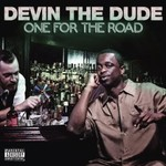 Devin the Dude, One For The Road