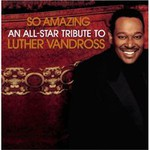 Various Artists, So Amazing: An All-Star Tribute to Luther Vandross