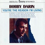 Bobby Darin, You're The Reason I'm Living