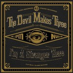The Devil Makes Three, I'm A Stranger Here