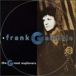 Frank Gambale, The Great Explorers