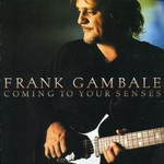 Frank Gambale, Coming To Your Senses