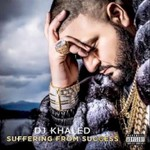 DJ Khaled, Suffering From Success mp3
