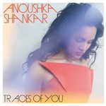 Anoushka Shankar, Traces Of You