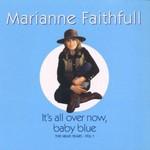 Marianne Faithfull, Marianne Faithfull: It's All Over Now, Baby Blue