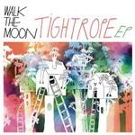 Walk The Moon, Tightrope EP