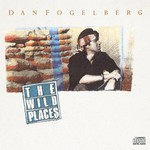 Dan Fogelberg, The Wild Places