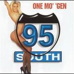 95 South, One Mo' 'Gen
