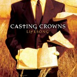 Casting Crowns, Lifesong