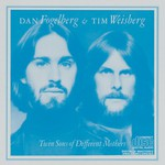 Dan Fogelberg & Tim Weisberg, Twin Sons Of Different Mothers