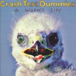 Crash Test Dummies, A Worm's Life