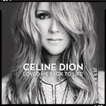 Celine Dion, Loved Me Back To Life