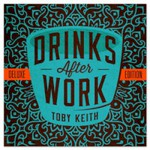 Toby Keith, Drinks After Work