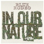 Blue Rodeo, In Our Nature mp3