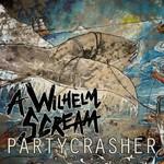 A Wilhelm Scream, Partycrasher