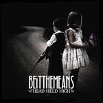 Beitthemeans, Head Held High