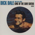 Dick Dale and His Del-Tones, King Of The Surf Guitar